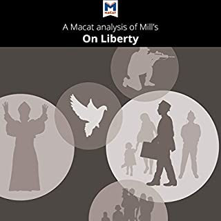 A Macat Analysis of John Stuart Mill's On Liberty                   By:                                                                                                                                 Ashleigh Campi,                                                                                        Lindsay Scorgie-Porter                               Narrated by:                                                                                                                                 Macat.com                      Length: 1 hr and 36 mins     Not rated yet     Overall 0.0