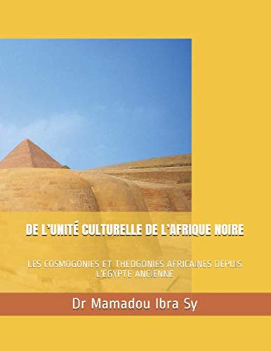 سیاہ افریقہ کی ثقافتی یکجہتی کا: افریقی کاسموگونیز اور تھیوجیئنز سنس اینسیئنٹ ایجیپٹ