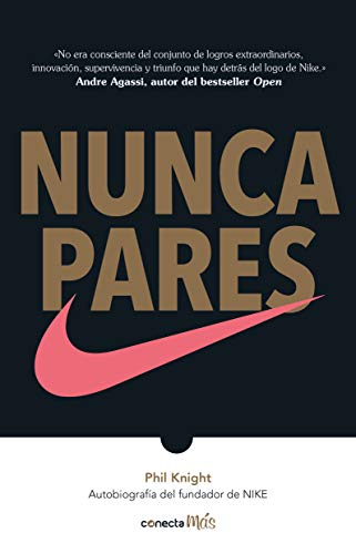 Nunca pares: Autobiografía del fundador de Nike