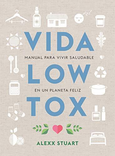 Vida low tox: Manual para vivir saludable en un planeta feliz (Koan)