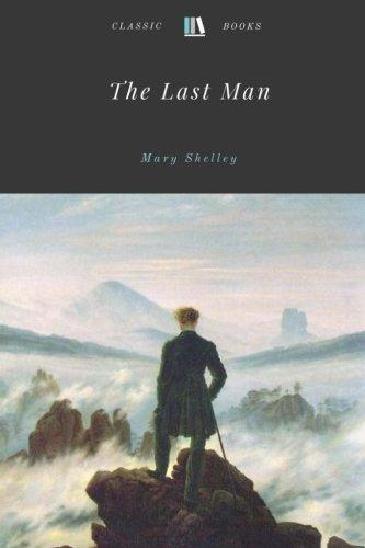 The Last Man by Mary Shelley Unabridged 1826 Original Version
