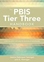 The PBIS Tier Three Handbook: A Practical Guide to Implementing Individualized Interventions