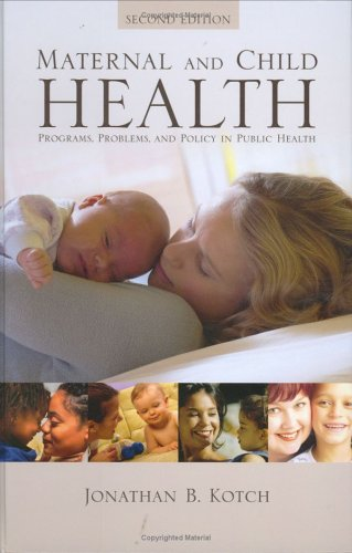 Maternal And Child Health: Programs, Problems, And Policy...