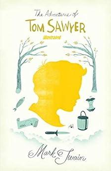 The Adventures Of Tom Sawyer (illustrated) (English Edition) par [Mark  Twain]