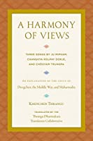 A Harmony of Views: Three Songs by Ju Mipham, Changkya Rolpay Dorje, and Choegyam Trungpa