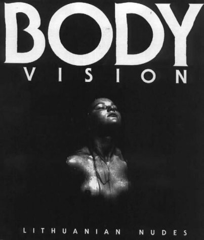 Body Vision: Lithuanian Nudes by Graham Lack (1996-10-01)