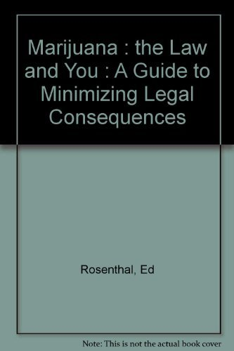 Download Marijuana: The Law and You : A Guide to Minimizing Legal Consequences 0932551181