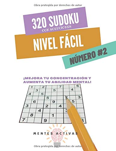 320 Sudoku con Soluciones. - Nivel FÁCIL - Número #2: Mejora tu concentración y aumenta tu agilidad mental
