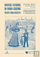 Revistas Culturais no Mundo Lusófono durante o longo século XIX (Portuguese Edition)