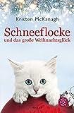 Schneeflocke und das große Weihnachtsglück (German Edition)