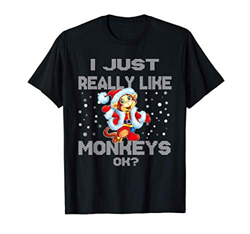 Monkeys Christmas I Just Really Like Monkeys Ok? T-Shirt
