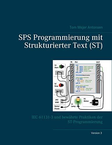 SPS Programmierung mit Strukturierter Text (ST), V3 RINGBUCH: IEC 61131-3 und bewährte Praktiken der ST-Programmierung