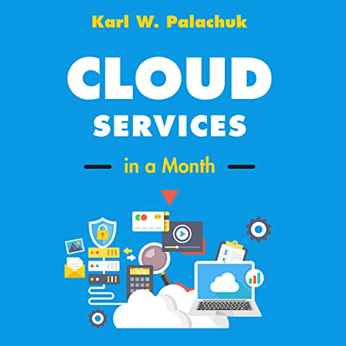 Cloud Services in a Month Audiobook By Karl W. Palachuk cover art