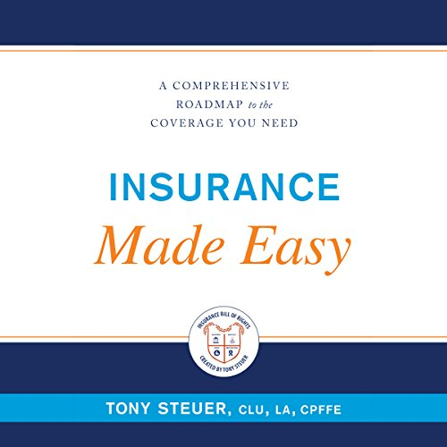 Insurance Made Easy     A Comprehensive Roadmap to the Coverage You Need              By:                                                                                                                                 Tony Steuer                               Narrated by:                                                                                                                                 Rosie Wolf Williams                      Length: 7 hrs and 57 mins     1 rating     Overall 5.0