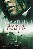 Lara Adrian: Gefangene des Blutes