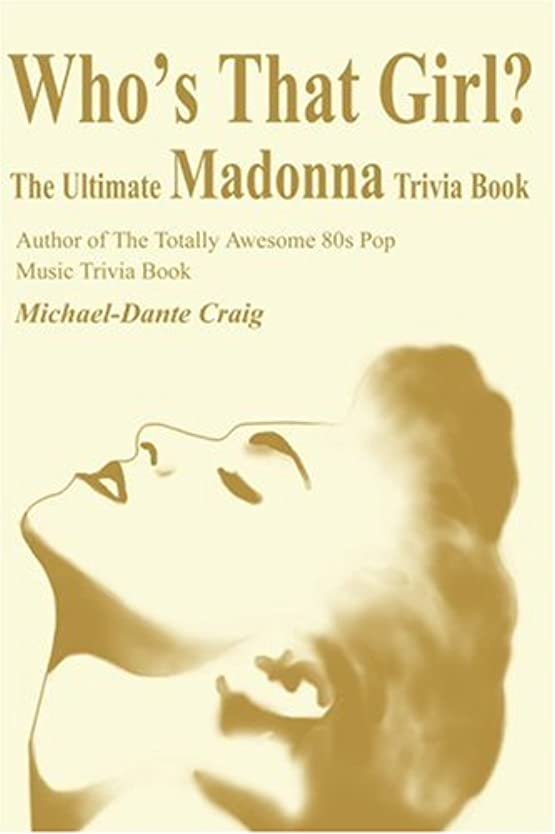 気候口頭Who's That Girl: The Ultimate Madonna Trivia Book