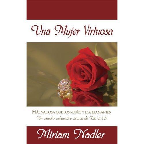 Una Mujer Virtuosa (English Title: Honoring God with My Life)
