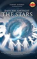 Dancers Amongst The Stars: The wonder, the beauty and the magic of who we really are, seen through the eyes of an awakening woman, who happens to have a therapist in her pocket