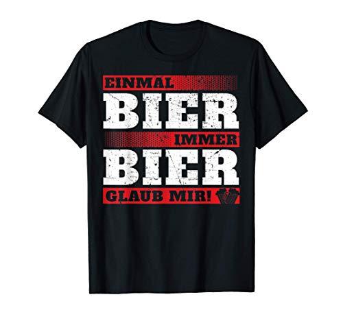 Bier Bierliebhaber einmal Bier immer Bier Fan Geschenk Shirt T-Shirt