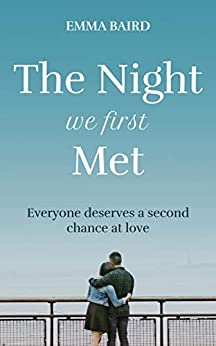 The Night We First Met: a heart-warming short story about second chances (Highland Books Book 0) by [Emma Baird]