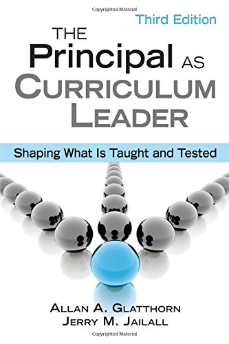 Download The Principal as Curriculum Leader: Shaping What Is Taught and Tested 1412960355