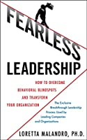 Fearless Leadership: How to Overcome Behavior Blindspots and Transform Your Organization