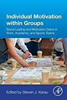 Individual Motivation within Groups: Social Loafing and Motivation Gains in Work, Academic, and Sports Teams