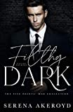 Filthy Dark: A SECOND CHANCE/SECRET BABY, MAFIA ROMANCE (THE FIVE POINTS' MOB COLLECTION Book 3)