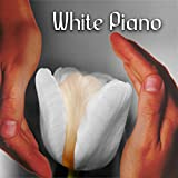 White Piano – Classical Music Therapy, Back to Health, Classics for Well Being, Hospital Patient, Health Care with Famous Composers, Stress Relief, Relaxation and Stimulation