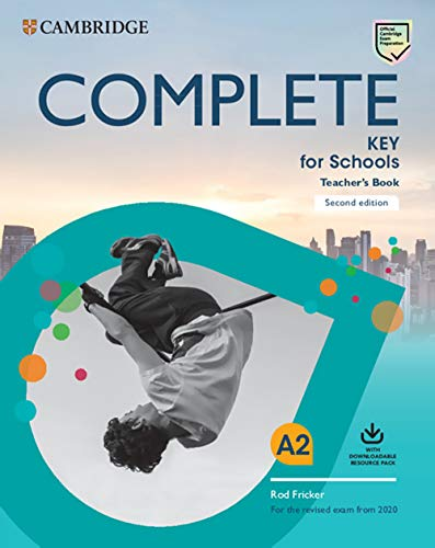 Complete Key for Schools. Teacher's Book with Downloadable Class Audio and Teacher's Photocopiable Worksheets. Second Edition: Second Edition