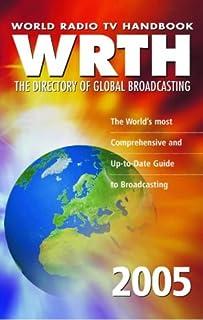 World Radio TV Handbook 2005: The Directory of Global Broadcasting (World Radio TV Handbook: The Directory of Global Broad...