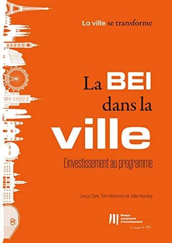 Couverture du livre La BEI dans la ville : l'investissement au programme (La ville se transforme t. 10)