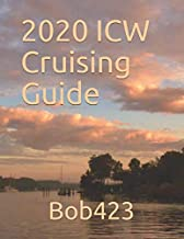 2020 ICW Cruising Guide: Your guide by Bob423 for safely navigating hazards from New York to Key West along the Atlantic ICW with full color charts for each hazard and tips for living aboard. PDF