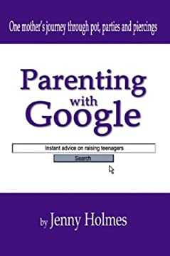 Parenting with Google: Instant Advice on Raising Teenagers