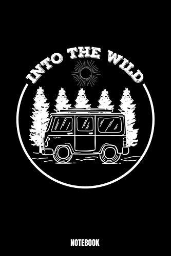 Into The Wild Notebook: Camping Notizbuch A5 linierte 110 Seiten, Notizheft / Tagebuch / Reise Journal, perfektes...