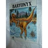 Baryonyx : Dinosaurs Series