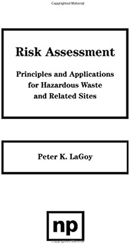 Risk Assessment: Principles and Applications for Hazardous Waste and Related Sites