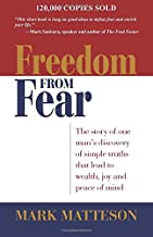Freedom from Fear: The Story of One Man's Discovery of Simple Truths that Led to Wealth, Joy and Peace of Mind