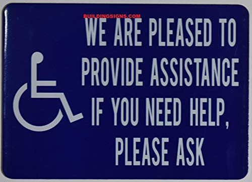 WE are Please to Provide Assistance IF You Need Help Please Ask Sign (White/Blue,Aluminium, 5x7, Double Sided Tape)-The Pour Tous Blue LINE