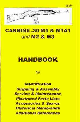 Carbine .30 M1, M1A1, M2 & M3 Assembly, Disassembly Manual