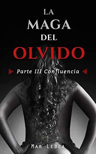 Serie La maga del olvido Parte III: Confluencia eBook: Ledea, Mar ...