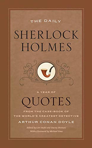 The Daily Sherlock Holmes: A Year of Quotes from the Case-Book of the World's Greatest Detective