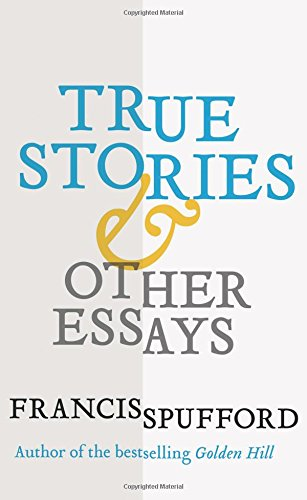 Image of True Stories: And Other Essays