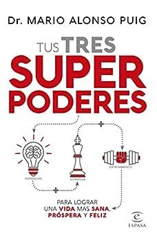 Tus tres superpoderes para lograr una vida más sana  próspera y feliz (F. COLECCION) PDF EPUB Gratis descargar completo