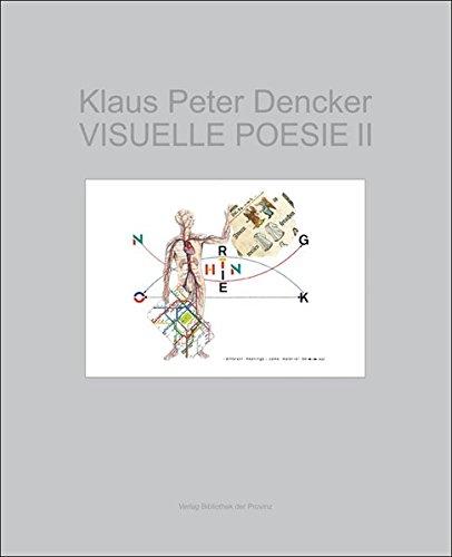 Klaus Peter Dencker – Visuelle Poesie II: Arbeiten bis 2015