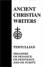 28. Tertullian: Treatises on Penance: On Penitence and On Purity (Ancient Christian Writers)