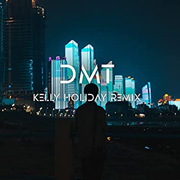 Dmt (Kelly Holiday Remix)