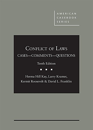 Compare Textbook Prices for Conflict of Laws, Cases, Comments, and Questions American Casebook Series 10 Edition ISBN 9781683286530 by Kay, Herma,Kramer, Larry,Roosevelt, Kermit,Franklin, David
