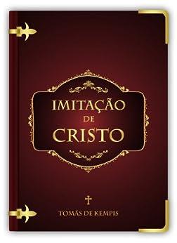 A Imitação de Cristo por [Tomás de Kempis]