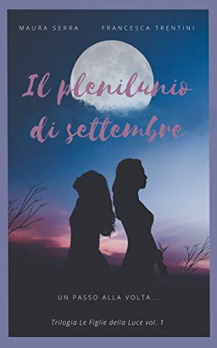 Il plenilunio di settembre (Le Figlie della Luce Vol. 1)